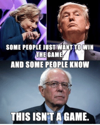 Black Lives Matter, Memes, and Obama: SOME PEOPLE JUST WANT TO WIN  THE GAME  AND SOME PEOPLE KNOW  THIS ISNT A GAME. Bernie is the only one taking this seriously.. 👊🏻 ––––––––––––––––––––––––––– 👍🏻 Turn On Post Notifications! 📝 Register To Vote 📢 Raise Awareness For Our Revolution 💰 Donate to Bernie ––––––––––––––––––––––––––– FeelTheBern DemDebate BernieSanders Bernie2016 Hillary2016 GopDebate Obama HillaryClinton President BernieSanders2016 election2016 matchday trump2016 Vegan gameofthrones flexfriday vote happyfriday springbreak BlackLivesMatter PoliticalRevolution sxsw snowday match2016 pokkentournament c2e2 flashbackfriday ultra 16point4 pnw –––––––––––––––––––––––––––