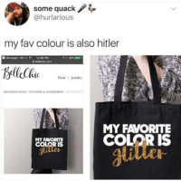 Tumblr, Blog, and Hitler: some quack / 4  @hurlarious  my fav colour is also hitler  Messages 00 12:58 PM  98%  Deals Jewelry  BOUTIQUE SALES , CLOTHING & ACCESSORIES / Mr ,Avorr  MY FAVORITE  COLOR IS  MY FAVORITE  Jlutte fakehistory:  Adolf Hitler propaganda 1938