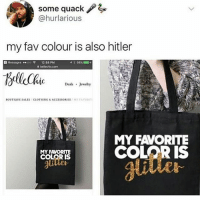 Tumblr, Hitler, and Jewelry: some quack  @hurlarious  my fav colour is also hitler  Messages ..ooo令  12:58 PM  UC Deals Jewelry  BOUTIQUE SALES CLOTHING&ACCESSORIES/MY VAVORIT  MY FAVORITE  COLOR IS  MY FAVORITE  COLOR IS RAY'S LAST CAPTION SAID DADA ART IN IT AND I NEARLY SCREAMED I LIVE DADA SO MUCH IT'S MY FAVORITE ART MOVEMENT I CRY EVERYTIME IT'S JUST SO AMAZING ~ KAY
