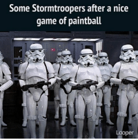May the 4th Be With You! 😂🎮 DaGamerPage Follow other page👉🏼@ministryofgaming Partner: @organictrolling ➖➖➖➖➖ 🎮 Credit: via Looper 🎮 Double Tap It. 🙏🏻 🎮 Tag A Friend. 👥 ➖➖➖➖➖ 🎮 Follow My Other Accounts 👉🏼@dagamerpage👈🏼 👉🏼@ministryofgaming👈🏼 ✖️ ➖➖➖➖➖ 🔺Hashtags. (ignore plz) videogames games gamer Callofduty blackops3 bo3 cod ps4 playstation4 gaming halloween instagamer playinggames online photooftheday onlinegaming videogameaddict instagame instagood muscles gamerguy gamergirl gamin video game igaddict tagafriend relationshipgoals blacklivesmatter: Some Stormtroopers after a nice  game of paintball  Looper May the 4th Be With You! 😂🎮 DaGamerPage Follow other page👉🏼@ministryofgaming Partner: @organictrolling ➖➖➖➖➖ 🎮 Credit: via Looper 🎮 Double Tap It. 🙏🏻 🎮 Tag A Friend. 👥 ➖➖➖➖➖ 🎮 Follow My Other Accounts 👉🏼@dagamerpage👈🏼 👉🏼@ministryofgaming👈🏼 ✖️ ➖➖➖➖➖ 🔺Hashtags. (ignore plz) videogames games gamer Callofduty blackops3 bo3 cod ps4 playstation4 gaming halloween instagamer playinggames online photooftheday onlinegaming videogameaddict instagame instagood muscles gamerguy gamergirl gamin video game igaddict tagafriend relationshipgoals blacklivesmatter