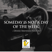 Memes, Today, and Video: SOMEDAY IS NOT A DAY  OF THE WEEK  DENISE BRENNAN-NELSON  @vasrue2 Someday is not a day of the week! Denise Brennan-Nelson I can I will I must is a model that we should adapt if he ever want to be really successful in our lives. We cannot wait to do something that's going to change your lives. So many times we as people procrastinate we'd wait because we think things will get better if you put things off but we should do them now. I know I'm preaching to the choir here because I sometimes do things myself like that I am not perfect. But I keep hearing and seeing the video that comes in my mind I can I will I must. So today I pass on to you I can I will I must! Like this post comment or like share with a friend who needs this today. For more great content follow @vasrue2