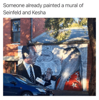 Seinfeld, Kesha, and Quick: Someone already painted a mural of  Seinfeld and Kesha  THANKS Y'all too quick 😂🎨 https://t.co/lAFmWPKQw0