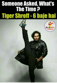 Tiger, Tigers, and Time: Someone Asked, What's  The Time  Tiger Shroff-6baje hai  LAAGRING Flexibility.. :0