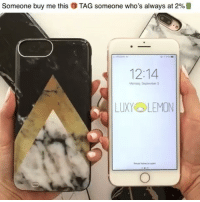 Iphone, Love, and Memes: Someone buy me this TAG someone who's always at 2%B  12:14  Monday September  LUXYLEMON Need this for going out! Love this new gold point marble battery case from @luxylemon 💕 luxy_partner 😍 Best battery case of 2018 🥇 Keep charged when you need it most. 25% FLASH SALE! Use code FALL25 at checkout 💥 plug overnight and keep charged all day. Available for iPhone & Samsung at www.luxylemon.com 🍋 shop and follow @luxylemon @luxylemon