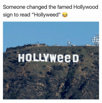 """2017 starting off right! 😂😂: Someone changed the famed Hollywood  sign to read """"Hollyweed""""  HOLLYWeeD 2017 starting off right! 😂😂"""