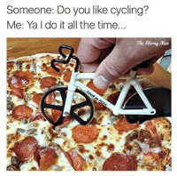The most effective form of exercise. via @thehornynun: Someone: Do you like cycling?  Me: Ya l do it all the time  The Harry Mur The most effective form of exercise. via @thehornynun