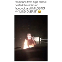 "Facebook, Fucking, and School: ""someone from high school  posted this video on  facebook and I'M LOSING  MY MIND OVER IT"" I'm not sure if I'm supposed to laugh at this but I'm fucking howling"