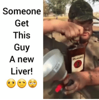 Bad, Memes, and 🤖: Someone  Get  This  Guy  A new  Liver! Issa bad decision! Would you do it? @pmwhiphop @pmwhiphop @pmwhiphop @pmwhiphop @pmwhiphop @pmwhiphop