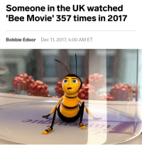 Bee Movie: Someone in the UK watched  Bee Movie' 357 times in 2017  Bobbie Edsor  Dec 11, 2017, 4:00 AM ET