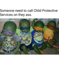 Memes, 🤖, and Tmnt: Someone need to call Child Protective  Services on they ass.  @Kevin The Kiddd OhDamn savage tmnt Ha ha. I'm weak flatlined dead pettypost nochill teamnoharmdone noharmdone
