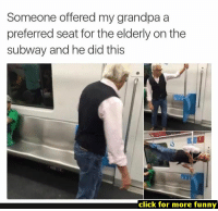Click, Funny, and Lol: Someone offered my grandpa a  preferred seat for the elderly on the  subway and he did this  click for more funny 62 Funny Memes Of Today - #funnymemes #funnypictures #humor #funnytexts #funnyquotes #funnyanimals #funny #lol #haha #memes #entertainment #funnynmeme.com