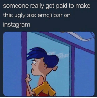 Ass, Emoji, and Instagram: someone really got paid to make  this ugly ass emoji bar on  instagram ☺️🧖🏻♂️😷🧖🏻♂️🧖🏻♂️😟😁😁🙏🏼😁🙏🏼😖😄🐕😄🤪😟😄🤪😄😄😄