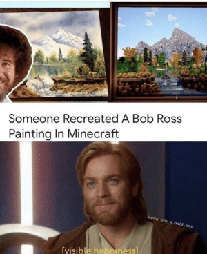 Meirl: Someone Recreated A Bob Ross  Painting In Minecraft  you are a bold one  visible hapinessl Meirl