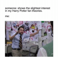 Click, Harry Potter, and Memes: someone: shows the slightest interest  in my Harry Potter fan theories.  me:  @SLUGHORNS  II IG Y'all Cards Against Wizardry are almost gone make sure to click the link in my bio if you ever want a deck!