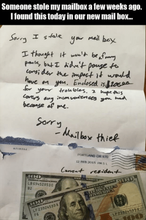 Af, Sorry, and Mail: Someone stole my mailbox a few weeks ago.  Tound this today in our new mail boX...  onsi  bemage af me.  Sorry  hailbor thiep  PORTLAND OR 970  12 FEB 2015 PM 5 L  LB 69452853 E  B2  LF 23924593 A  F6  LP23924593A Wholesome Thief