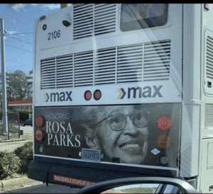 Someone thought it would be a good idea to Rosa Parks on the back of the bus.: Someone thought it would be a good idea to Rosa Parks on the back of the bus.