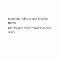 """Movies, Awkward, and Lyrics: someone: what's your favorite  movie  me: forgets every movie i've ever  Seen it's gotta be an awkward convo to say """"what's your favourite movie """" 😂"""