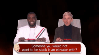 Memes, Wshh, and Diddy: Someone you would not  want to be stuck in an elevator with? Diddy keepin' it real on TheEllenShow 😂💯 @theellenshow @diddy WSHH