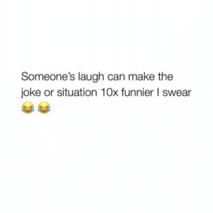Can, All, and Make: Someone's laugh can make the  joke or situation 10x funnier I swear We all know someone like this.. 😂💯 https://t.co/uZDka4IB7M