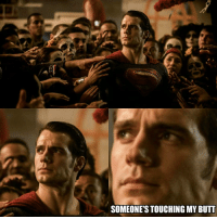 Memes, Shazam, and Gotham: SOMEONE'S TOUCHING MY BUTT ._. (via: Gotham City Memes on Facebook) Batman Superman WonderWoman TheFlash GreenLantern Aquaman Cyborg MartianManhunter Shazam GreenArrow BlackCanary Mera Darkseid SteppenWolf LexLuthor SuicideSquad Deadshot Joker HarleyQuinn Deathstroke JusticeLeague BatmanvSuperman DCEU Nightwing RedHood