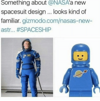 Instagram, Gizmodo, and Girl Memes: Something  about  @NASA'a  new  spacesuit design looks kind of  familiar. gizmodo.com/nasas-new-  astr.·#SPACESHIP @tasteofhey is one of the funniest pages on Instagram, check it out