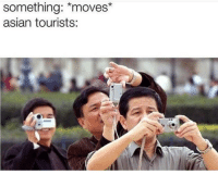 "<p>I film with my ipad via /r/memes <a href=""http://ift.tt/2oWqKoL"">http://ift.tt/2oWqKoL</a></p>: something: *moves*  asian tourists: <p>I film with my ipad via /r/memes <a href=""http://ift.tt/2oWqKoL"">http://ift.tt/2oWqKoL</a></p>"