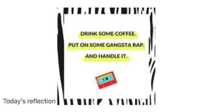 """Something my teachers thought was hip, as we do like some """"gangsta rap"""": Something my teachers thought was hip, as we do like some """"gangsta rap"""""""