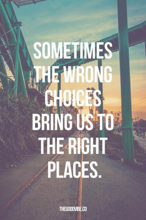 Right, Sometimes, and The: SOMETIMES  BRING USTO  THE RIGHT  PLACES  THEGOODVIBE.CO