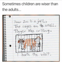 """Via @standup911 👈😊 - Children are so much more in touch with their higher """"true"""" self. Unconditional love is what we all need a lesson of. standup911 r-p @dilute_the_power awakespiritual perspective onpoint: Sometimes children are wiser than  the adults.  your zoo is a jailu,  The cages are  to  emaLL  E Tigger was crying  hate the visit. Via @standup911 👈😊 - Children are so much more in touch with their higher """"true"""" self. Unconditional love is what we all need a lesson of. standup911 r-p @dilute_the_power awakespiritual perspective onpoint"""
