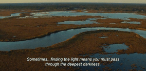 Deepest: Sometimes..finding the light means you must pass  through the deepest darkness.