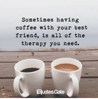 When was the last time you sat with a friend and just talked? No phones, newspaper, computer, TV, or entertainment. Just the two of you talking, sharing and listening. Just being together enjoying each other in the moment. ~ xoxo Michelle & Barb: Sometimes having  coffee with your bes't  friend, is all of the  therapy you need.  DuotesGate When was the last time you sat with a friend and just talked? No phones, newspaper, computer, TV, or entertainment. Just the two of you talking, sharing and listening. Just being together enjoying each other in the moment. ~ xoxo Michelle & Barb