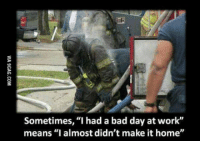 """9gag, Bad, and Bad Day: Sometimes, """"I had a bad day at work""""  means """"I almost didn't make it home"""" <p>I just want to show some respect for them / <a href=""""http://9gag.com/gag/am96Vp9"""">via</a></p>"""