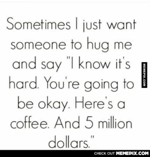 """All I want…omg-humor.tumblr.com: Sometimes I just want  