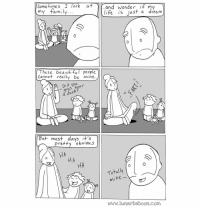 New comic about family. Tag the family members in your life. Www.lunarbaboon.com: Sometimes I look at  my family.  These beautiful people  Cannot really be mine.  Did you  ar  uy s a duc  But most days it's  Pretty  obvious  HA  HA  and wonder  if my  life is just a dream  Totally  Ine  ml  www.lunar baboon com New comic about family. Tag the family members in your life. Www.lunarbaboon.com
