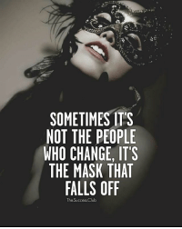Memes, The Mask, and Fuck: SOMETIMES ITS  NOT THE PEOPLE  WHO CHANGE, IT'S  THE MASK THAT  FALLS OFF  The SuccessClub Mask off.. Fuck it.. Mask on 🎭 🎵 - Tag someone 🔥 thesuccessclub