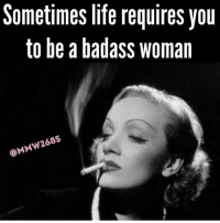 badasswomen simplyme rosalulita: Sometimes life requires you  to be a badass woman  w2685  SMM badasswomen simplyme rosalulita