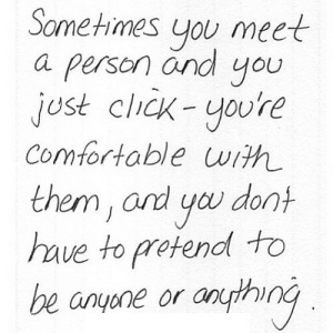 https://iglovequotes.net/: Sometimes  meet  you  a person änd  you  just click-you're  comfortable uith  them, and yo dont  have to protend to  be anyone or anything . https://iglovequotes.net/
