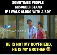 Memes, Boyfriend, and Boy: SOMETIMES PEOPLE  MISUNDERSTAND  IFI WALK ALONG WITH A BOY  Obeingyoungsters  HE IS NOT MY BOYFRIEND  HE IS MY BROTHER B