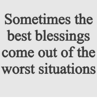 The Worst, Best, and Blessings: Sometimes the  best blessings  come out of the  worst situations Real talk 💯 https://t.co/YOIijyeKnW