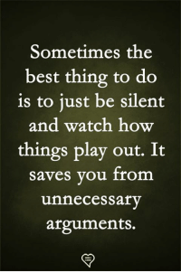 Memes, Best, and Watch: Sometimes the  best thing to do  is to iust be silent  and watch how  things play out. It  saves vou from  unnecessary  arguments.