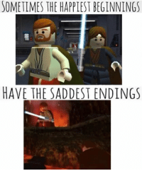 Dank Memes and Sometime: SOMETIMES THE HAPPIESTBEGINNINGS  HAVE THE SADDESTENDINGS