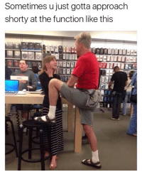 Dad, Memes, and 🤖: Sometimes u just gotta approach  shorty at the function like this  IE She's digging whosever dad this is 😏😍