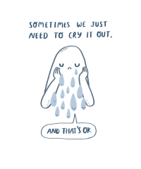 Bad, Club, and Love: SOMETIMES WE JUST  NEED TO CRY IT OUT.  AND THATS OK thesadghostclub:  A good cry can calm us down, help us process our feelings, and sometimes be gosh darn cathartic. Don't hold it in, and don't feel bad about needing to let your feelings out 3love from the sad ghost club