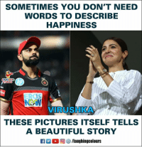 Beautiful, Birthday, and Happy Birthday: SOMETIMES YOU DON'T NEED  WORDS TO DESCRIBE  HAPPINESS  A GHIN  EROS  N에  VIRUSHKA  THESE PICTURES ITSELF TELLS  A BEAUTIFUL STORY  R M。回參/laughingcolours Happy birthday bhabhiji