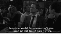 Fall, Memes, and Never: Sometimes you fall for someone you'd never  expect but that doesn't make it wrong. whosbowti #HIMYM https://t.co/eN0ckeD2VF