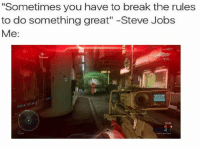 """Halo, Steve Jobs, and Sniper: """"Sometimes you have to break the rules  to do something great"""" -Steve Jobs  Me:  10 45 Freakin sniper betrayers"""