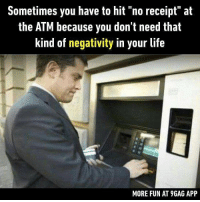 "You wanna save those tears. Follow @9gag for more relatable memes. 9gag atm poor cry: Sometimes you have to hit ""no receipt"" at  the ATM because you don't need that  kind of negativity in your life  MORE FUN AT 9GAG APP You wanna save those tears. Follow @9gag for more relatable memes. 9gag atm poor cry"