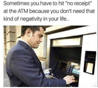 "Be Like, Life, and Receipt: Sometimes you have to hit ""no receipt""  at the ATM because you don't need that  kind of negativity in your life.. It be like this 😩💯 https://t.co/eCCrsUD8r3"