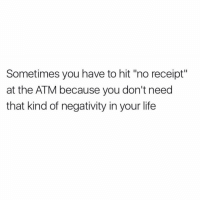 """Bank, Banks, and Receipt: Sometimes you have to hit """"no receipt""""  at the ATM because you don't need  that kind of negativity in your life And sometimes you need to rob a bank, cause you need that type of cash flow in your life (@_theblessedone)"""