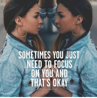@the.success.club is right - be sure to follow this page for more life quotes 👌: SOMETIMES YOU JUST  NEED TO FOCUS  ON NOU AND  THATS OKAY  The Success Club @the.success.club is right - be sure to follow this page for more life quotes 👌